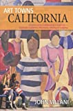 Search : Art Towns California: Communities Celebrating Creativity: Festivals, Galleries, Museums, Dining & Lodging