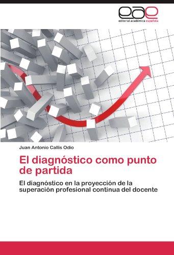 El diagnóstico como punto de partida: El diagnóstico en la proyección de la superación profesional continua del docente