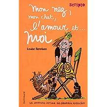 JOURNAL INTIME DE GEORGIA NICOLSON T.01 : MON NEZ MON CHAT L'AMOUR ET MOI
