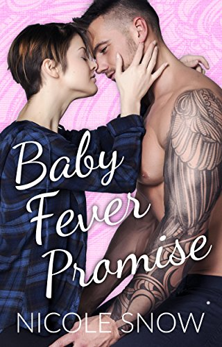 (Baby Fever Promise: A Billionaire Second Chance Romance (Baby Fever Love Book 2))