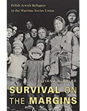 Survival on the Margins: Polish Jewish Refugees in the Wartime Soviet Union