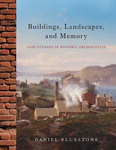 Buildings, Landscapes, and Memory: Case Studies in...