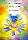 Ocultismo Práctico (Spanish Edition)