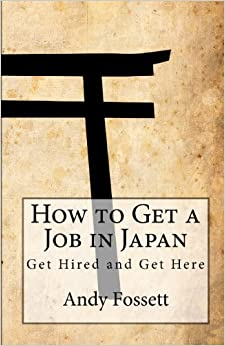 Book How to Get a Job in Japan: Get Hired and Get Here