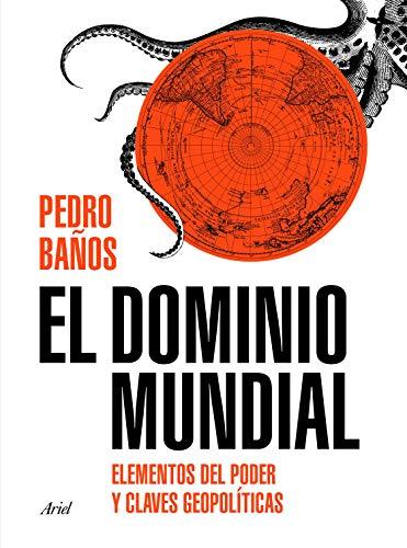 Banos Del.El Dominio Mundial Elementos Del Poder Y Claves Geopoliticas Spanish Edition