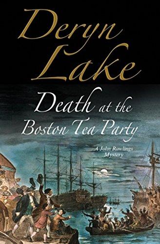 Death at the Boston Tea Party: An 18th century mystery (A John Rawlings Mystery)