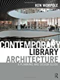 Libraries : A Planning and Design Guide, Worpole, Ken, 0415592291