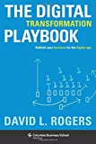 Digital Transformation Playbook: Rethink Your Business for the Digital Age. Columbia Business School Publishing
