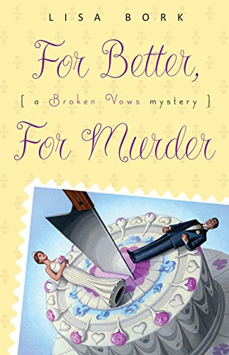 For Better, For Murder (A Broken Vows Mystery Book 1)
