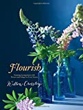 #8: Flourish: Stunning Arrangements with Flowers and Foliage for Every Season