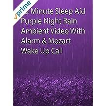 15 Minute Sleep Aid Purple Night Rain Ambient Video with Alarm & Mozart Wake Up Call