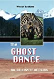 img - for The Ghost Dance: The Origins of Religion book / textbook / text book