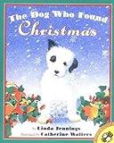 The Dog Who Found Christmas, Linda Jennings, 0140559655