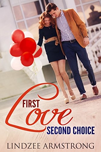 First Love Second Choice by [Armstrong, Lindzee]