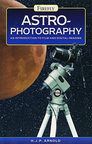 Astrophotography: An Introduction to Film and Digital Imaging