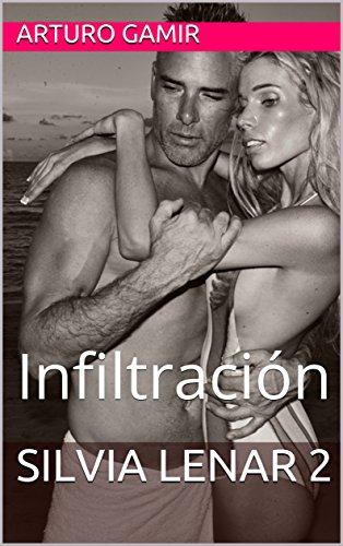 SILVIA LENAR 2: Infiltración (Spanish Edition)