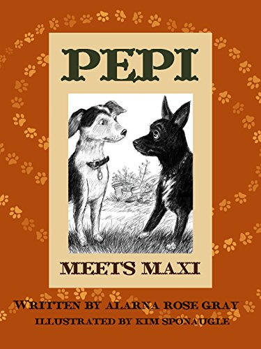 Pepi Meets Maxi (Hello Pepi : A Toy Dog is for Real Book 4)