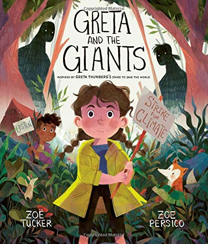 Greta and the Giants: inspired by Greta Thunberg's stand to save the world: Tucker, Zoë, Persico, Zoe: 9780711253773: Amazon.com: Books