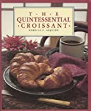 img - for The Quintessential Croissant book / textbook / text book