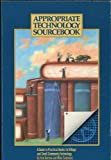 Appropriate Technology Sourcebook : A Guide to Practical Books for Village and Small Community Technology, Darrow, Ken and Saxenian, Mike, 0917704177