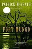 Port Mungo, Patrick McGrath, 1400075483