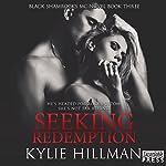 Seeking Redemption: Black Shamrocks MC, Book 3 | Kylie Hillman