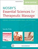 Mosby's Essential Sciences for Therapeutic Massage: Anatomy, Physiology, Biomechanics, and Pathology, 5e