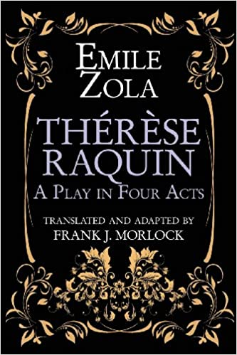 Therese raquin a play in four acts emile zola frank j morlock therese raquin a play in four acts emile zola frank j morlock 9781479400546 amazon books fandeluxe Gallery