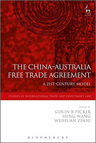 The China Australia Free Trade Agreement A 21st Century Model