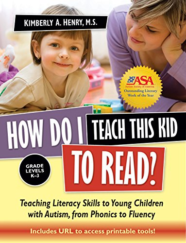 How Do I Teach This Kid to Read?: Teaching Literacy Skills to Young Children with Autism, from Phonics to Fluency (Best Colleges For Students With Asperger Syndrome)