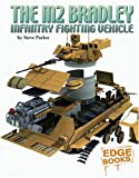 The M2 Bradley Infantry Fighting Vehicle, Steve Parker, 1429600926
