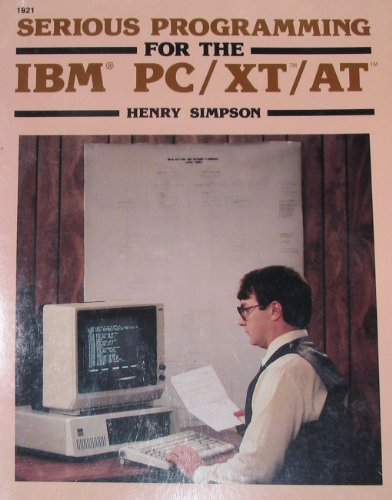 Serious Programming for the IBM PC, XT, AT (0830619216 3616810) photo