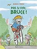"""Afficher """"Pas si vite, Bruce !"""""""