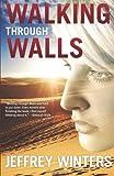Walking Through Walls, Jeffrey Winters, 160594615X