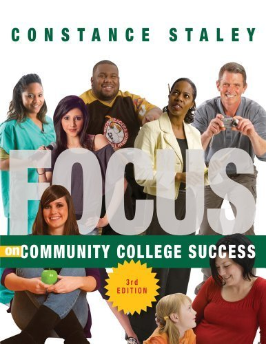 Download FOCUS on Community College Success by Staley, Constance Published by Cengage Learning 3rd (third) edition (2013) Paperback pdf