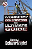 Workers' Compensation: The Ultimate Guide: Get the Maximum Settlement