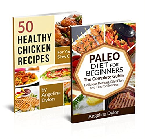 The Paleo Diet for Beginners And 50 Healthy Chicken Recipes for Your Slow Cooker - 2 in 1 The Paleo Diet for Beginners, 50 Healthy Chicken Recipes for Your Slow Cooker Box Set(5)