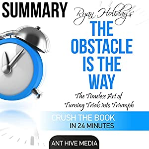 Ryan Holiday's The Obstacle Is the Way Summary Audiobook