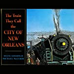 The Train They Called the City of New Orleans | Steve Goodman