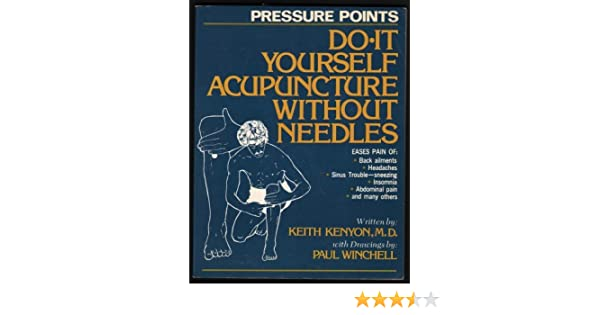 Pressure points do it yourself acupuncture without needles keith pressure points do it yourself acupuncture without needles keith md kenyon 9780668043335 amazon books solutioingenieria