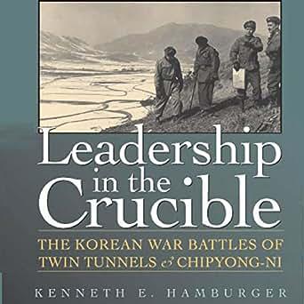 Amazon com: Leadership in the Crucible: The Korean War Battles of