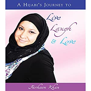 A Hijabi's Journey to Live, Laugh & Love Audiobook
