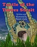 Turtle of the Torres Strait, Natalie Clarke, 1467938270