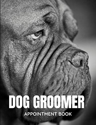Dog Groomer - Appointment Book: Daily and Hourly Schedule - Interval Appointments & Times - Undated Calendar