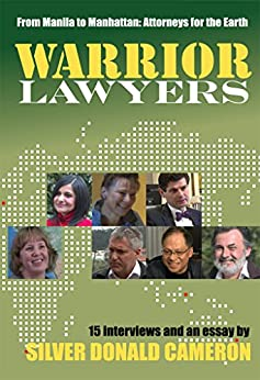 Warrior Lawyers: From Manila to Manhattan, Attorneys for the Earth by [Cameron, Silver Donald]