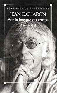 Sur la barque du temps par  Jean E. Charon