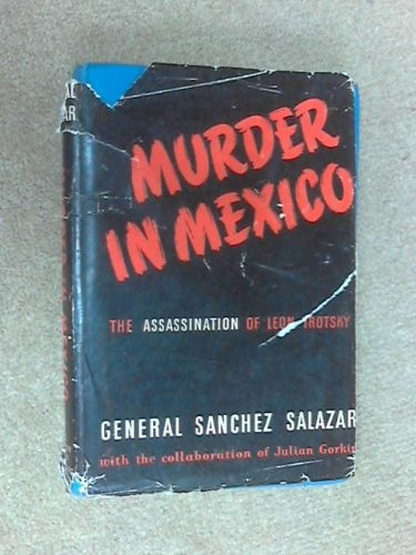Murder In Mexico: The Assassination of Leon Trotsky