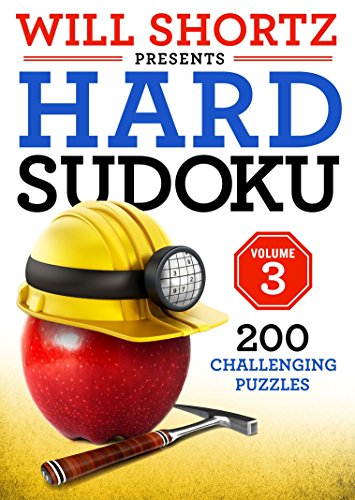 - Will Shortz Presents Hard Sudoku Volume 3: 200 Challenging Puzzles
