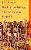 Der Erste Weltkrieg: Eine europäische Tragödie