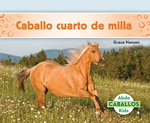 Caballo cuarto de milla/ Quarter Horses (Caballos/ Horses) (Spanish ...